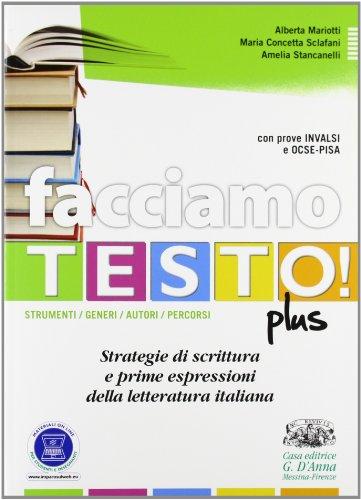 Facciamo testo! Plus. Strategie di scrittura e prime espressioni della letteratura italiana. Per le Scuole superiori. Con espansione online