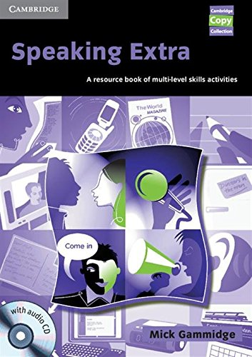 Speaking Extra Book and Audio CD Pack: A Resource Book of Multi-level Skills Activities (Cambridge Copy Collection)