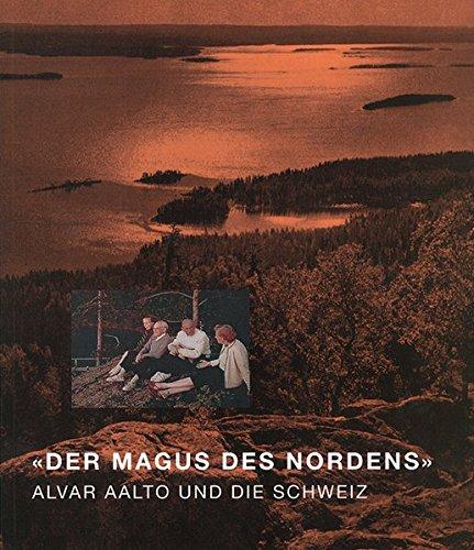 'Der Magus des Nordens': Alvar Aalto und die Schweiz Buch-Cover