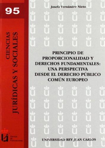 Principio De Proporcionalidad Y Derechos Fundamentales (Ciencias Jur¡dicas y Sociales) por Josefa Fernández Nieto