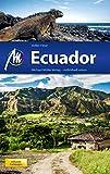 Ecuador Reiseführer Michael Müller Verlag: Individuell reisen mit vielen praktischen Tipps (MM-Reiseführer)