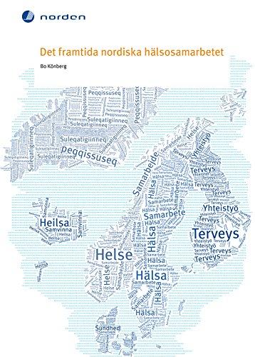 Det framtida nordiska hälsosamarbetet (Swedish Edition) por -
