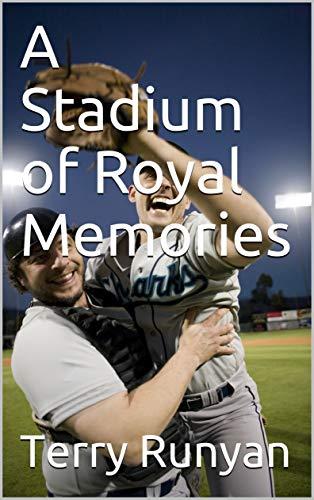 A Stadium of Royal Memories (English Edition) por Terry Runyan