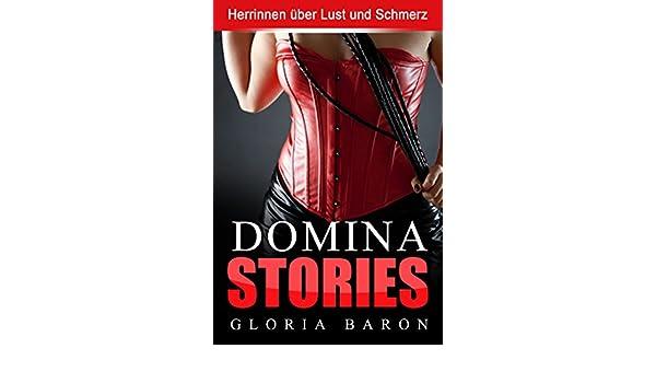 Domina Stories - Herrinnen über Lust und Schmerz (German Edition)