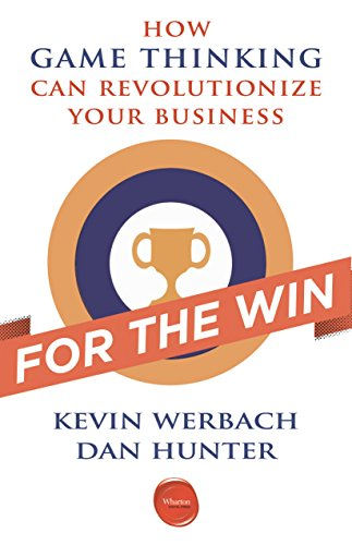 For the Win: How Game Thinking Can Revolutionize Your Business (English Edition)