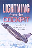 Lightning from the Cockpit: Flying the Supersonic Legend (Aviation)