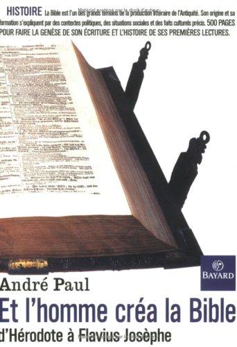 Et L'homme Créa La Bible : D'Hérodote à Flavius Josèphe