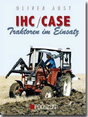 Traktor Oliver (IHC / Case Traktoren im Einsatz)