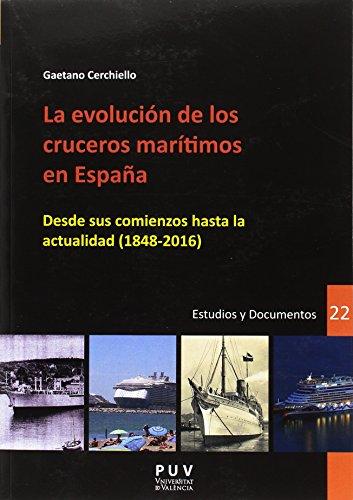 Evolución de los cruceros marítimos en España, La. Desde sus comienzos hasta la (DESARROLLO TERRITORIAL) por Gaetano Cerchiello