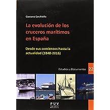 Evolución de los cruceros marítimos en España, La. Desde sus comienzos hasta la (DESARROLLO TERRITORIAL)