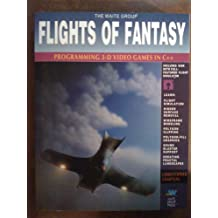 Flights of Fantasy: Programming 3d Video Games in C++/Book and Disk: Programming 3D Video Games in Borland C++