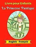 Livre pour Enfants: La Princesse Pastèque (Anglais-Français) (Anglais-Français Livre Bilingue pour Enfants t. 1)...