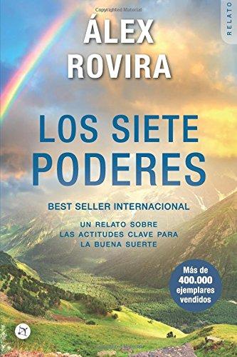 Los Siete Poderes: Un relato sobre las actitudes  clave para la buena suerte por Alex Rovira Celma