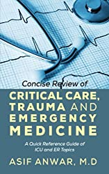 Concise Review of Critical Care, Trauma and Emergency Medicine: A Quick Reference Guide of ICU and ER Topics (English Edition)