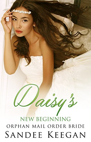 romance-mail-order-bride-daisys-new-beginning-sweet-orphan-clean-romance-mail-order-bride-romances-b