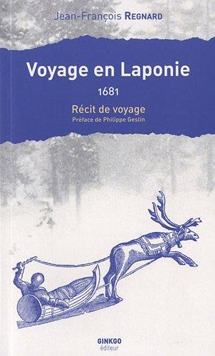 Voyage en Laponie : 1681 par Jean-François Regnard