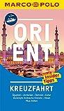 MARCO POLO Reiseführer Orient Kreuzfahrt: Der perfekte Begleiter für die Orient-Kreuzfahrt mit Insider-Tipps und