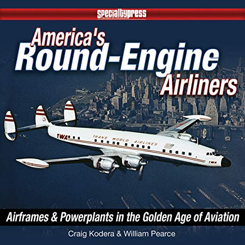 b052f9ea9364b America s Round-Engine Airliners  Airframes and Powerplants in the Golden  Age of Aviation