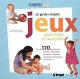 Jeux pour bébé et tout-petit : Le guide complet