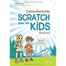 Cahier d'activités Scratch pour les kids : Dès 8 ans