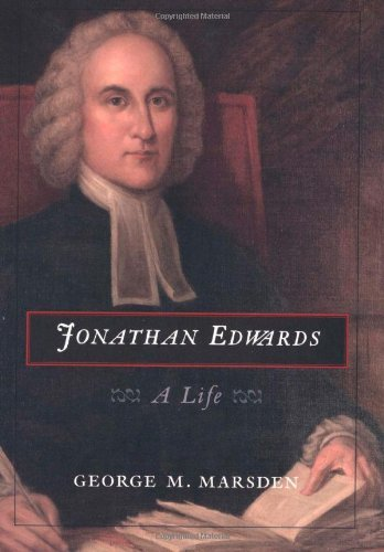 Jonathan Edwards: A Life by George M. Marsden (2003-03-11)