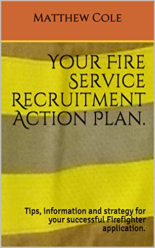Your Fire Service Recruitment Action Plan.: Tips, information and strategy for your successful Firefighter application. (English Edition)