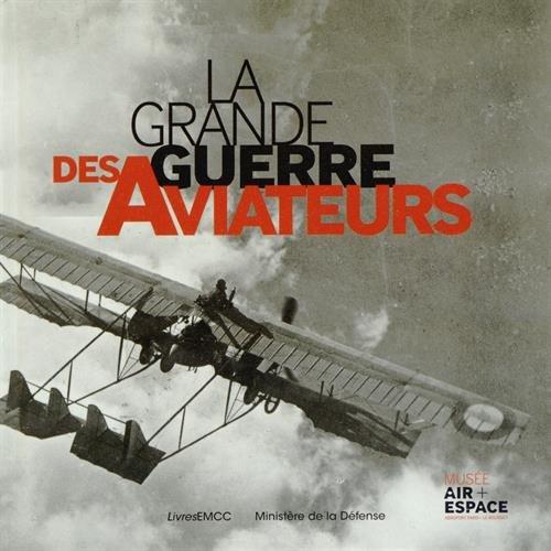 La Grande Guerre des aviateurs par Gilles Aubagnac, Clémence Raynaud, Collectif