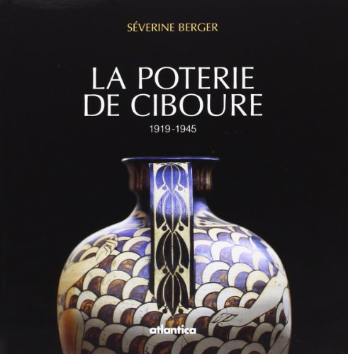 La Poterie de Ciboure: 1919-1945 par Séverine Berger