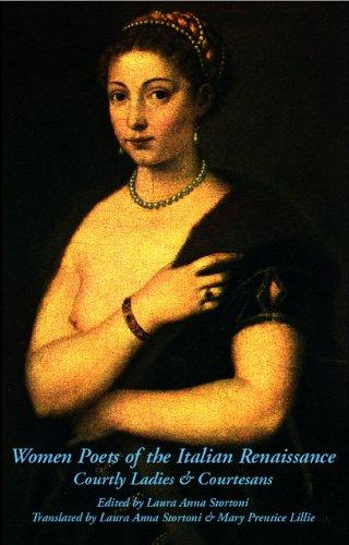 Women Poets of the Italian Renaissance: Courtly Ladies & Courtesans (Dual-language poetry) (English Edition)
