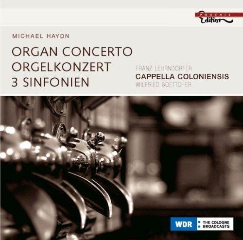 MICHAEL HAYDN: Organ Concerto, 3 Symphonies / Boettcher, Cappella Coloniensis, Ulrich Koch (Viola), Franz Lehrndorfer (Organ) (Viola Haydn)