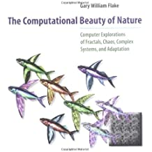 Computational Beauty of Nature: Computer Explorations of Fractals, Chaos, Complex Systems and Adaptation (Bradford Books)