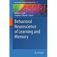 Behavioral Neuroscience of Learning and Memory (Current Topics in Behavioral Neurosciences)