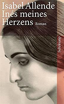 Inés meines Herzens: Roman (suhrkamp taschenbuch) von [Allende, Isabel]