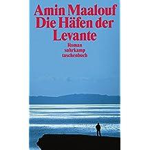 Die Häfen der Levante: Roman (suhrkamp taschenbuch)