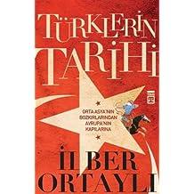Türklerin Tarihi: Orta Asya'nın Bozkırlarından Avrupa'nın Kapılarına