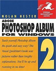 Adobe Photoshop Album 2 for Windows: Visual Quickstart Guide (Visual QuickStart Guides)