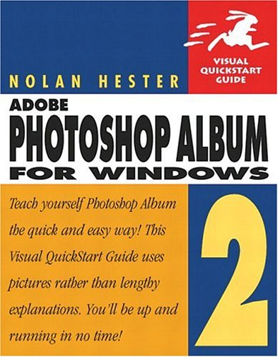 Adobe Photoshop Album 2 for Windows: Visual Quickstart Guide (Visual Quickstart Guides)