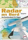 Radar an Bord: Das Praxishandbuch für Skipper