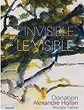 L'invisible est le visible - Donation Alexandre Hollan musée Fabre