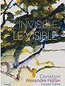 L'invisible est le visible par Hollan