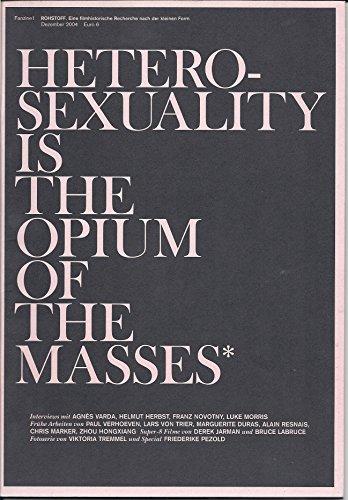 Heterosexuality is the Opium of the Masses: Eine filmhistorische Recherche nach der kleinen Form. Dt./Engl.
