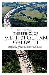Ethics of Metropolitan Growth (Think Now)