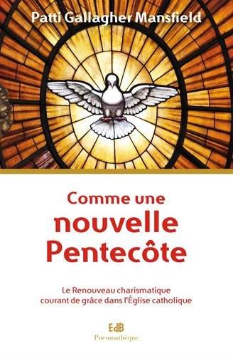 Comme par une nouvelle Pentecôte : Le Renouveau charismatique courant de grâce dans l'Eglise catholique