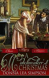 A Matchmaker's Christmas (Classic Regency Romances Book 11)