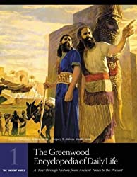 The Greenwood Encyclopedia of Daily Life: A Tour Through History from Ancient Times to the Present