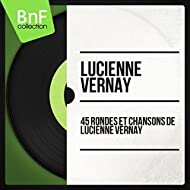 45 rondes et chansons de Lucienne Vernay (Mono Version)