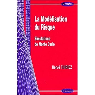 La Modélisation du risque : Simulations de Monte Carlo