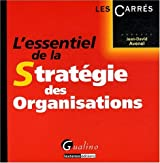 L'essentiel de la Stratégie des Organisations