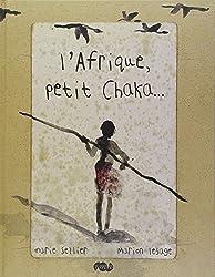 Afrique Petit Chaka
