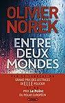 Entre deux mondes par Norek